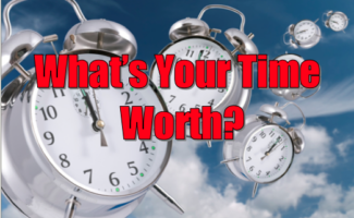 Time Management Tip: What's Your Time Worth?